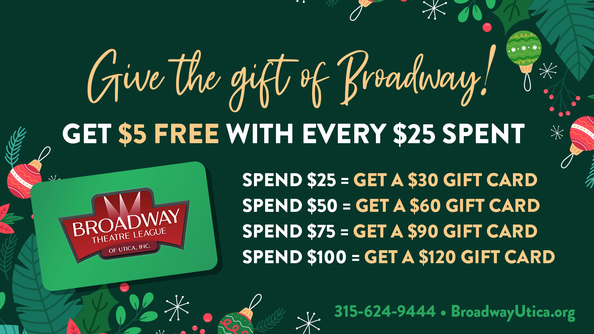 Give the Gift of Broadway! Get $5 FREE with every $25 spent!