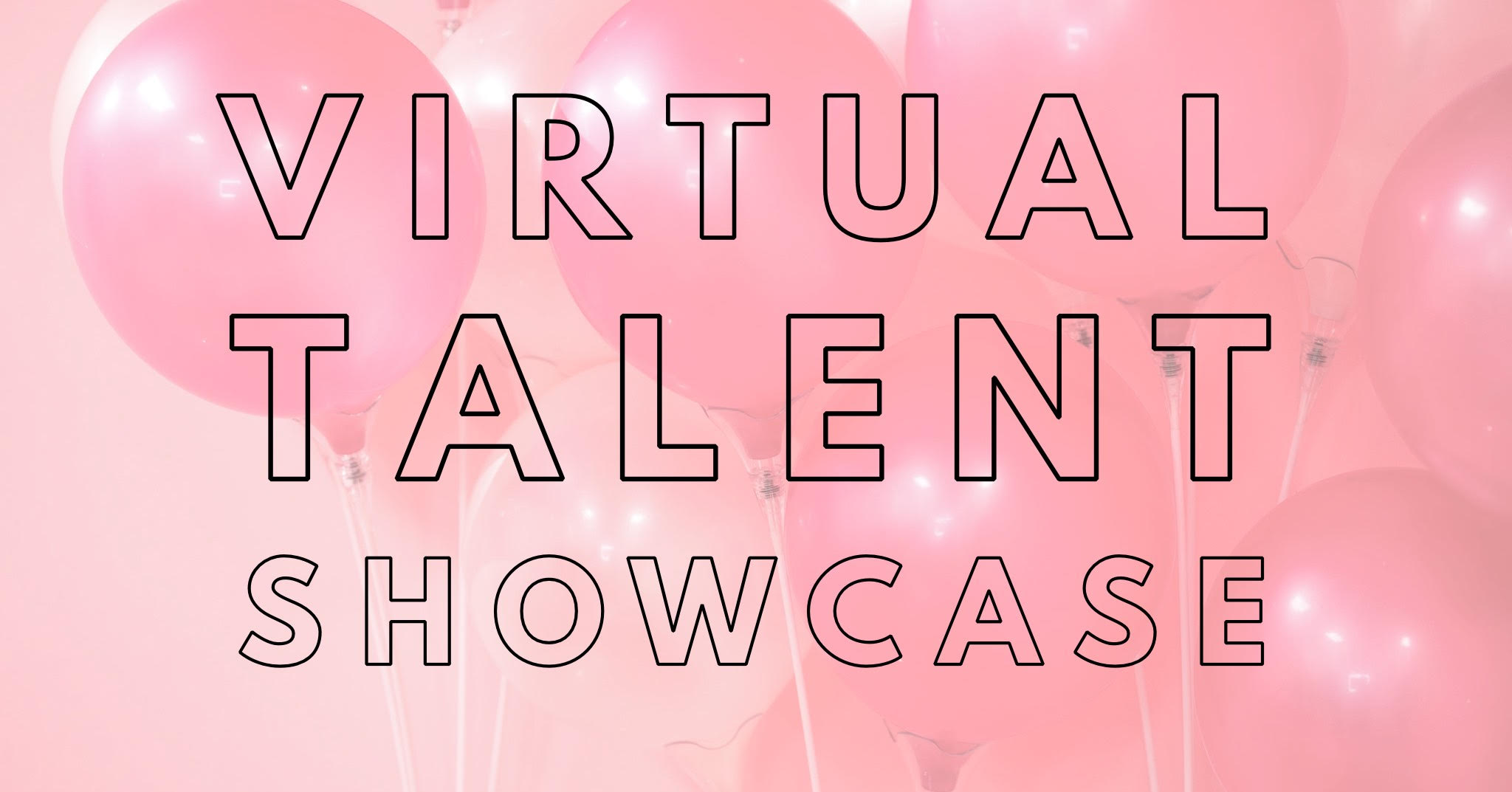 VIRTUAL TALENT SHOWCASE ALL MONTH LONG